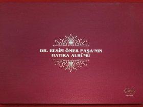 DR. BESİM ÖMER PAŞA'NIN HATIRA ALBÜMÜ - 2010 (31x23.5sm 192s.)